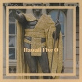 Hawaii Five O by Various Artists