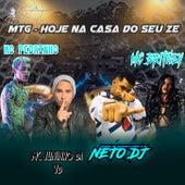MTG - HOJE NA CASA DO SEU ZE by Neto DJ
