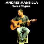 Flores Negras de Andrés Mansilla