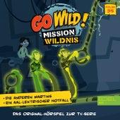 Folge 35: Die anderen Martins / Ein aal-elektrischer Notfall (Das Original Hörspiel zur TV-Serie) von Go Wild! - Mission Wildnis