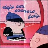 Deja Ser Esenero Foly by German Garcia