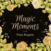 Magic Moments with Pete Rugolo von Pete Rugolo