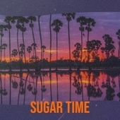 Sugar Time by Various Artists