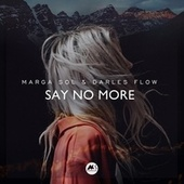 Say No More by Marga Sol