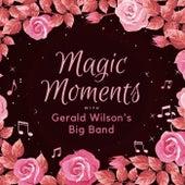 Magic Moments with Gerald Wilson's Big Band de Gerald Wilson's Big Band