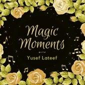 Magic Moments with Yusef Lateef de Yusef Lateef