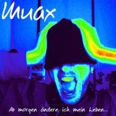 Ab morgen ändere ich mein Leben... von Muax