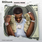 Big Bank de Bankroll Freddie