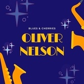 Blues & Cherries de Oliver Nelson
