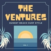 Sunset Beach Surf Style, Vol. 1 by The Ventures