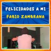 Felicidades a Mi de Fabio Zambrana