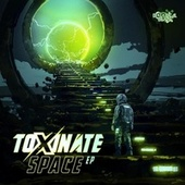 Space EP by Toxinate
