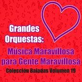 Grandes Orquestas: Música Maravillosa para Gente Maravillosa. Colección Baladas (Vol.19) de Orquesta Lírica Barcelona