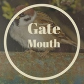 Gate Mouth by Various Artists