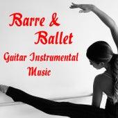 Barre & Ballet Guitar Instrumental Music von Antonio Paravarno