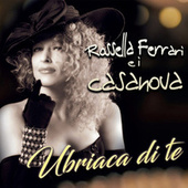 Ubriaca di te by Rossella Ferrari E I Casanova