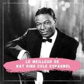 Le Meilleur de Nat King Cole Espagnol von Nat King Cole