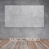 Magic Wand by Various Artists