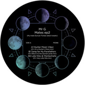 Mates EP2 (My Mate Duncan Forbes' Latest Tweaks) by Mr. G