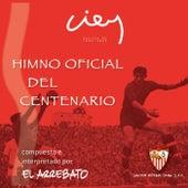 Himno Oficial Del Centenario Del Sevilla F.C. de El Arrebato