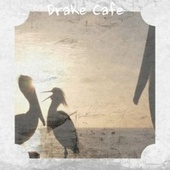Drake Cafe by Various Artists