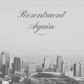 Resentment Again von Vega