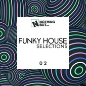 Nothing But... Funky House Selections, Vol. 02 von Various Artists