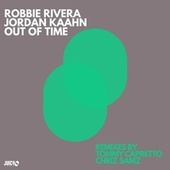 Out of Time (Remixes) von Robbie Rivera