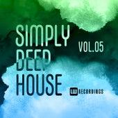 Simply Deep House, Vol. 05 de Various Artists