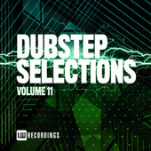 Dubstep Selections, Vol. 11 by Various Artists