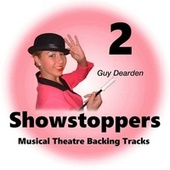 Showstoppers 2 - Musical Theatre Backing Tracks de Guy Dearden