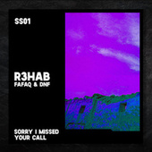 Sorry I Missed Your Call by R3HAB