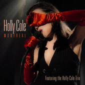Montreal (Live) by Holly Cole , Holly Cole Trio