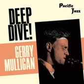 Gerry Mulligan; Deep Dive! de Gerry Mulligan