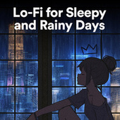 Lo-Fi for Sleepy and Rainy Days by Various Artists