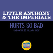 Hurts So Bad (Live On The Ed Sullivan Show, March 28, 1965) de Little Anthony and the Imperials