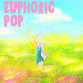 Euphoric Pop by Various Artists