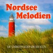 Nordsee Melodien (Die schönsten Lieder von der Küste) von Various Artists