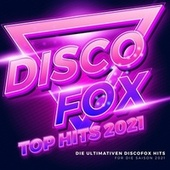 Discofox Top Hits 2021 by Various Artists