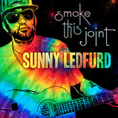 Smoke This Joint by Sunny Ledfurd
