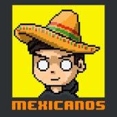 Mexicanos (produced by Tunixp) de Kosmos