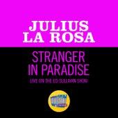 Stranger In Paradise (Live On The Ed Sullivan Show, December 6, 1953) de Julius La Rosa