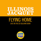 Flying Home (Live On The Ed Sullivan Show, July 10, 1949) de Illinois Jacquet