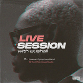 Live Session with Bushali (Live at the White House Studio) by Bushali