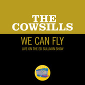 We Can Fly (Live On The Ed Sullivan Show, December 24, 1967) de The Cowsills