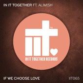 If We Choose Love de In It Together