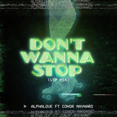 Don't Wanna Stop (VIP Mix) by AlphaLove
