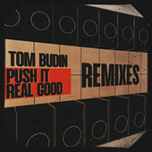 Push It Real Good (Remixes) by Tom Budin