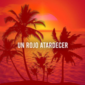 Un rojo atardecer by Various Artists