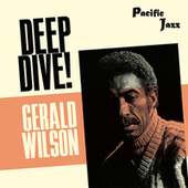 Gerald Wilson: Deep Dive! de Gerald Wilson